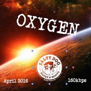 Salty Dog's OXYGEN Podcast April 2016