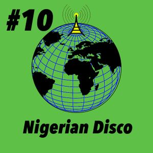 Global Groove #10 Nigerian Disco