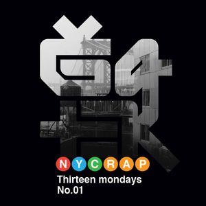 13 Mondays. No.01 - NYC Hip Hop