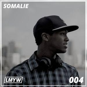 LMYW Radio 004 - SOMALIE
