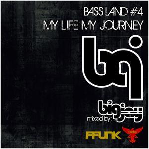 Bass Land #4 : My Life My Journey