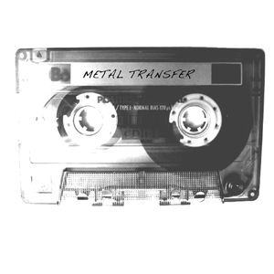 Metal Transfer - podcast 001