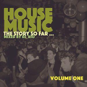 House Classics Vol.1 House Music The Story So Far