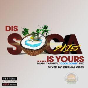 Eternal Vibes Miami Carnival Cool Down Soca Mix 2015