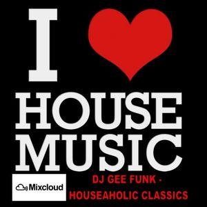 DJ GEE FUNK - HOUSEAHOLIC CLASSICS