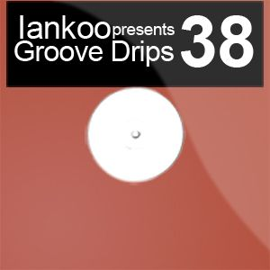 Groove Drips episode 38