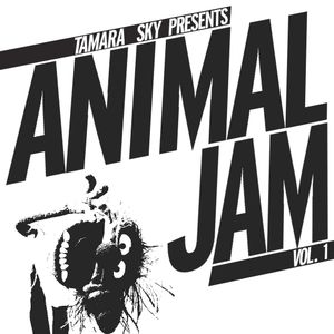 Tamara Sky presents... 'Animal Jam' (Headliner Edition)
