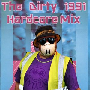 The Dirty 1991 Hardcore Mix