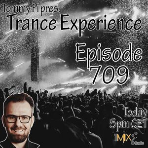 Trance Experience - Episode 709 (01-06-2021)