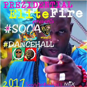 SOCA MEETS DANCEHALL 2017 MIX