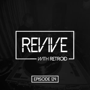 Revive 124 With Retroid And Berto (19-09-2019)