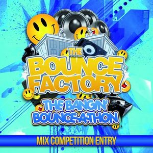 The Bounce Factory presents... The Bangin' Bounce-a-thon!- Competition Mix