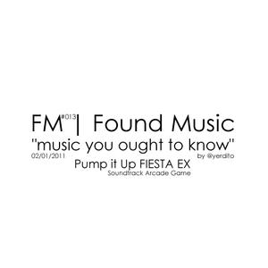 FM | Found Music #013