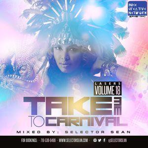 Lasers Vol 18 - Take Me To Carnival (Soca Mix 2016)
