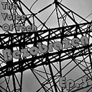 Bezobrazen – The Voice Of Tech EP.03