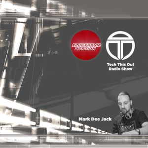 Tech This Out Show / Week28 @ClubTronic Radio hosted by Mark Dee Jack