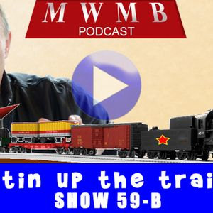 MWMB 59b: :Putin Up the Toy Train