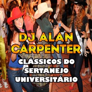 Clássicos do Sertanejo Universitário by DJ Alan Carpenter