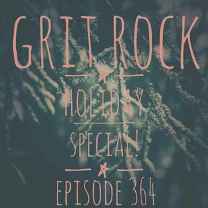 Grit Rock episode 364 Holiday Special