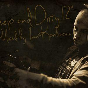 Ivan_Komlinovic_-_Deep_And_Dirty_12Inch_mix