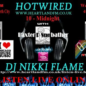 HOTWIRED with Nikki Flame & EXCLUSIVE set by Baxter P Sunbather 4th April 2012