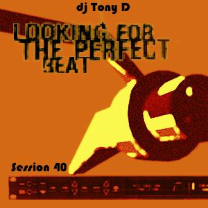 Session 40 - Looking For The Perfect Beat