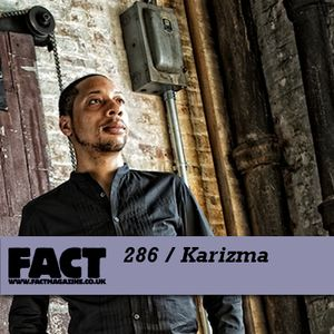 FACT Mix 286: Karizma