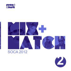 MIX + MATCH 2 [2012 Groovy Soca]