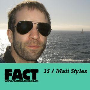 FACT Mix 35: Matt Styles