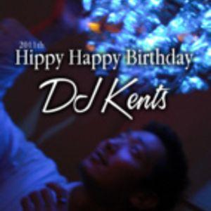 DJ KENTS - Hippy Happy Birthday DJ Kents 2011