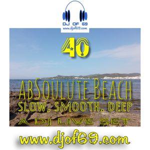 AbSoulute Beach 40 - slow smooth deep - A DJ LIVE SET