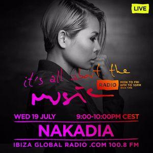 Nakadia - Live@ It's All About the Music - Ibiza Global Radio 19.07.2017