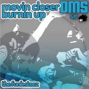 Movin' Closer, Burnin Up