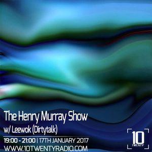 The Henry Murray Show w/ Leewok (Dirtytalk) - 17th January 2017