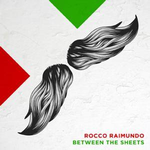 Rocco Raimundo's Between The Sheets mix //mixed by Rocco Raimundo