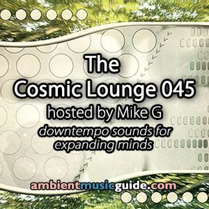 The Cosmic Lounge 045 hosted by Mike G - Cosmicleaf Edition (April 27th 2014)