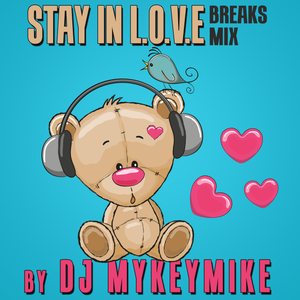 Stay In L.O.V.E (Breaks Mix) by Dj MyKeyMiKe