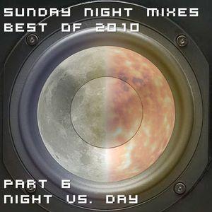 Sunday Night Mixes, best of 2010: Part 6 - Night vs. Day