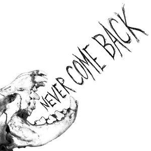 Never Come Back <II>