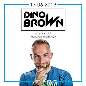 17.06.2019 - Ospite DINO BROWN