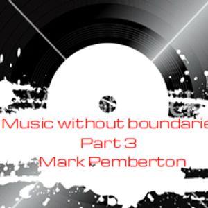 Mark Pemberton - Music without boundaries part 3