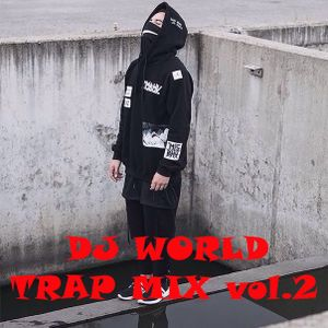 DJ WORLD - Trap Music Mix.Vol#2