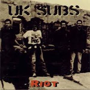 UK SUBS -RIOT plus Descendents,  Bob Mould, Johnny Thunders, Damned and more