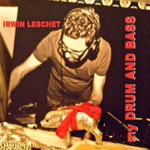 Irwin Leschets Drum and Bass Mix