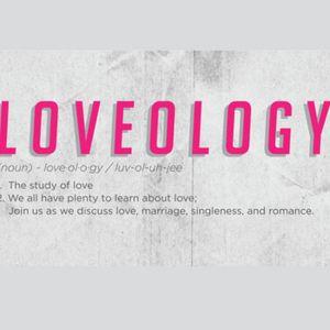 April 24, 2016 - Loveology Part 4