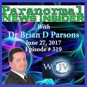 Paranormal News Insider with Host Dr. Brian Parsons_219_20170627