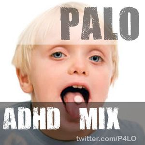 PALO'S ADHD MIX AUG 2010