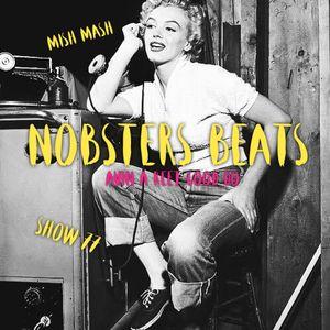 NOBSTERS BEATS SHOW 77 ( HAVIN A REET GOOD DO ! )