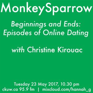 Beginnings and Ends: Episodes Of Online Dating with Christine Kirouac