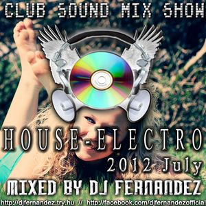 Club Sound Mix Show - 2012 July - House Set Mixed by Dj FerNaNdeZ (PROMO)